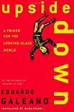 Upside Down: A Primer for the Looking-Glass World (0312420315) by Eduardo Galeano