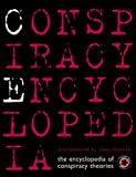 Conspiracy Encyclopedia: The Encyclopedia of Conspiracy Theories (Conspiracy Books)