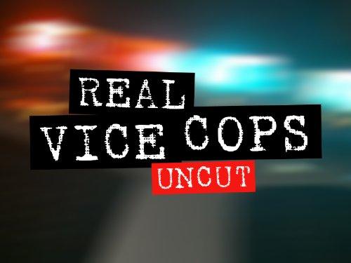 Real Vice Cops Uncut Season 1