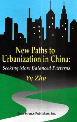 New Paths to Urbanization in China: Seeking More Balanced Patterns