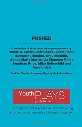 Pushed: A Collection of Short Plays About Peer Pressure