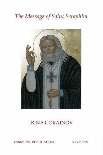 The Message of St. Seraphim (Fairacres Publication), IRINA GORAINOV