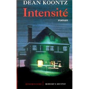 Dean Ray Koontz - Intensité
