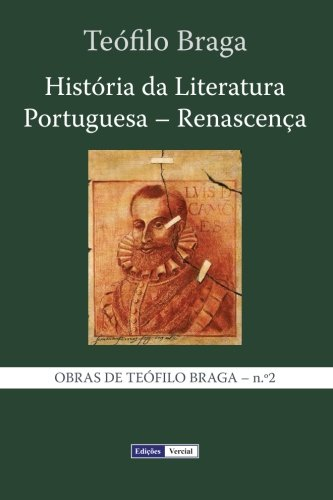 História da Literatura Portuguesa - Renascença: Volume 2