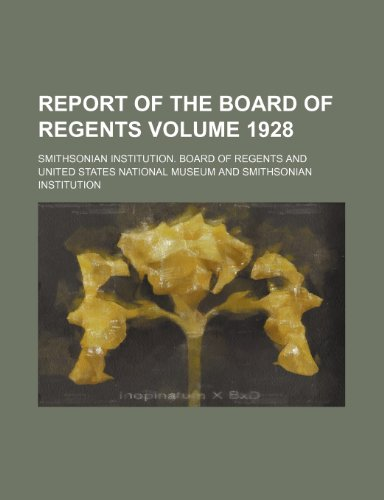 Report of the Board of Regents Volume 1928