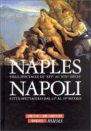 Naples, ville-spectacle du XIVe au XIXe siècle