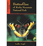 Butterflies of Rocky Mountain National Park: An Observers Guide