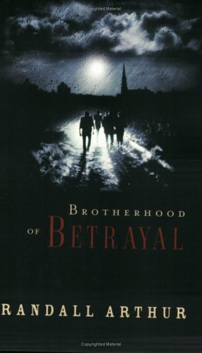 Brotherhood of Betrayal, RANDALL ARTHUR