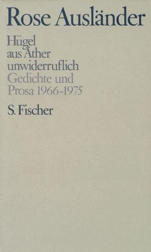 Band 3: Hügel /  aus Äther /  unwiderruflich: Gedichte und Prosa 1966-1975