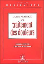 Guide pratique du traitement des douleurs