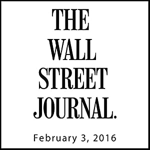 The Morning Read from The Wall Street Journal, February 03, 2016 Newspaper / Magazine