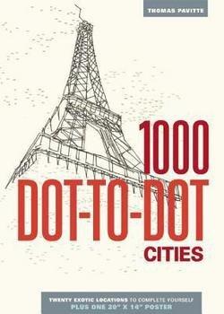 Thomas Pavitte: 1000 Dot-To-Dot : Cities (Paperback); 2014 Edition