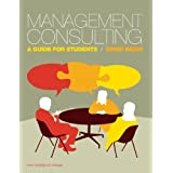 Management Consulting: A Guide for Studentsby David Biggs