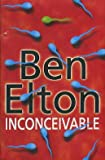Inconceivable (0593045505) by Ben Elton