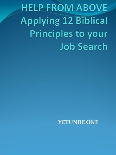 Help From Above  Applying 12 Biblical Principles to your Job Search