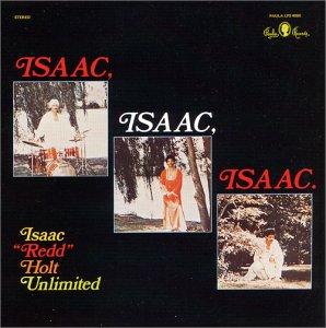 Isaac Redd Holt Unlimited Isaac Isaac Isaac