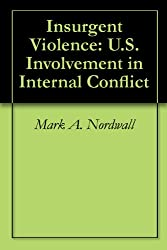 Insurgent Violence: U.S. Involvement in Internal Conflict