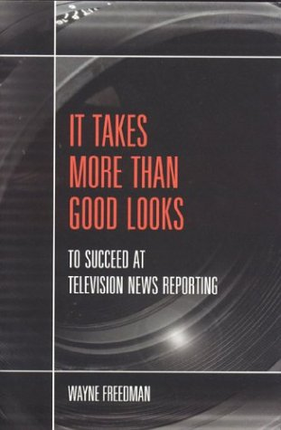 It Takes More than Good Looks to Succeed at TV News...