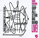 Dave Grusin Presents GRP All-Star Big Band: Live!