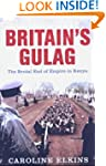 Britain's Gulag: The Brutal End of Em...