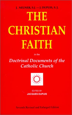 Christian Faith : In the Doctrinal Documents of the Catholic Church, Jacques Diupuis