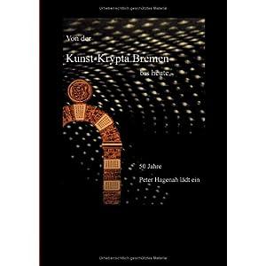 Von der Kunst-Krypta Bremen bis heute