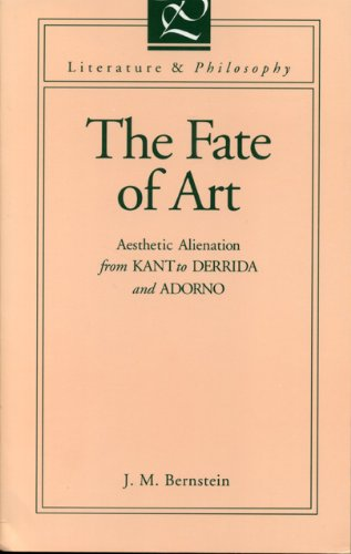 The Fate of Art: Aesthetic Alienation from Kant to Derrida and Adorno (Literature and Philosophy Series) (Literature &am