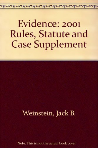 Evidence: 2001 Rules, Statute and Case Supplement