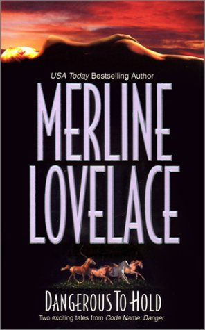 Dangerous To Hold, MERLINE LOVELACE