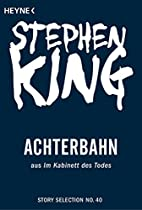 ACHTERBAHN: STORY AUS IM KABINETT DES TODES (STORY SELECTION 40) (GERMAN EDITION)
