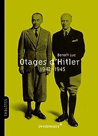 Otages d'Hitler 1942-1945 par Beno�t Luc