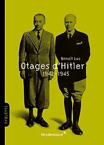 Otages d'Hitler 1942-1945 par Luc