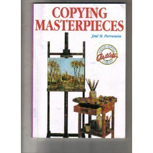 Image for Copying Masterpieces (Watson-Guptill Artist's Library)