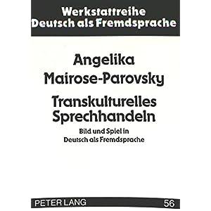Transkulturelles Sprechhandeln. Bild und Spiel in Deutsch als Fremdsprache