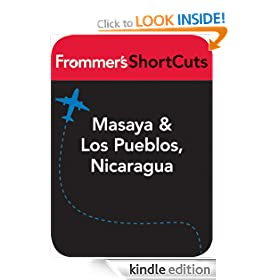 Masaya and Los Pueblos, Nicaragua: Frommer's ShortCuts: Frommer's Shortcuts Series, Book 466