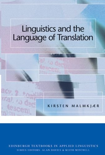 Linguistics and the Language of Translation (Edinburgh Textbooks in Applied Linguistics), by Kirsten Malmkjaer