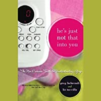 He's Just Not That Into You: The No-Excuses Truth to Understanding Guys (       UNABRIDGED) by Greg Behrendt, Liz Tuccillo Narrated by Greg Behrendt, Liz Tuccillo