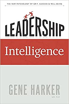 Leadership Intelligence: The New Psychology Of Grit, Success, And Well-Being