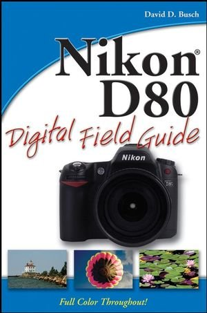 Nikon D80 Digital Field Guide 0470120517 pdf