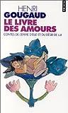 echange, troc Henri Gougaud - Le Livre des amours : Contes de l'envie d'elle et du désir de lui