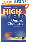 Columbia Review High - Yield Organic Chemistry (High-yield Series)