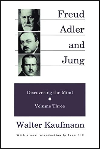 Freud, Adler, and Jung: Discovering the Mind (Discovering the Mind S) written by Walter Kaufmann