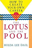 img - for Lotus and the Pool : How to Create Your Own Career (Paperback)--by Hilda Lee Dail [1999 Edition] book / textbook / text book