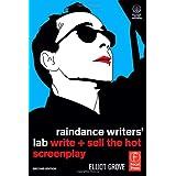 Raindance Writers' Lab: Write + Sell the Hot Screenplayby Elliot Grove
