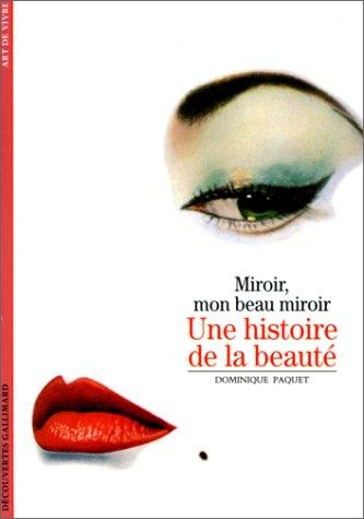 Miroir, mon beau miroir : Une histoire de la beauté