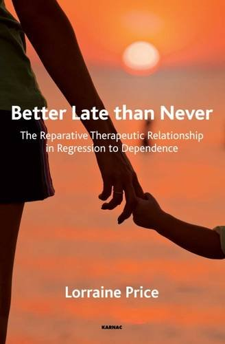 Better Late than Never: The Reparative Therapeutic Relationship in Regression to Dependence