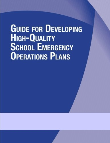 Guide For Developing High-Quality School Emergency Operations Plans (Education)