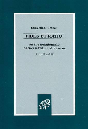 Fides et Ratio / On the Relationship between Faith and...