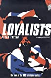 The Loyalists: Ulster's Protestant Paramilitaries (0747543887) by Taylor, Peter