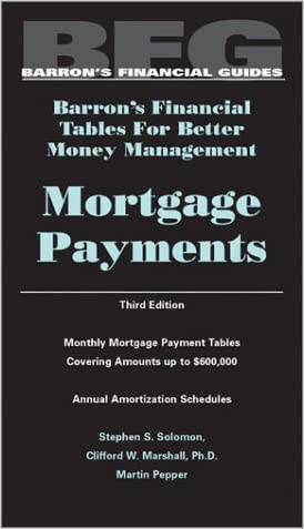 Mortgage Payments, Barron's Financial Tables, Third Edition